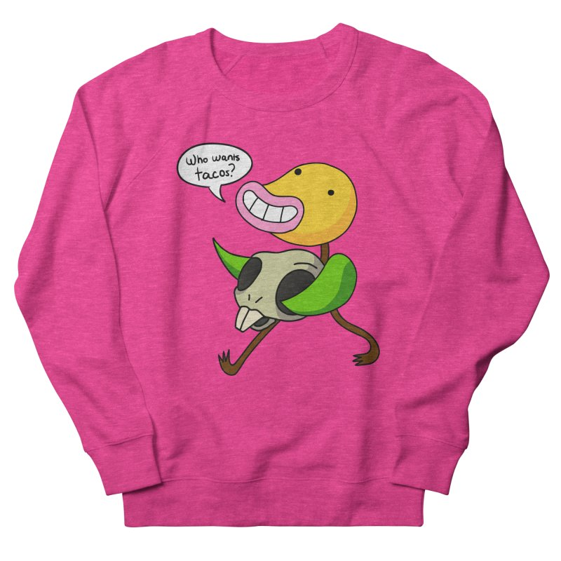 Who wants tacos? Women's French Terry Sweatshirt by High 5 Toons Store