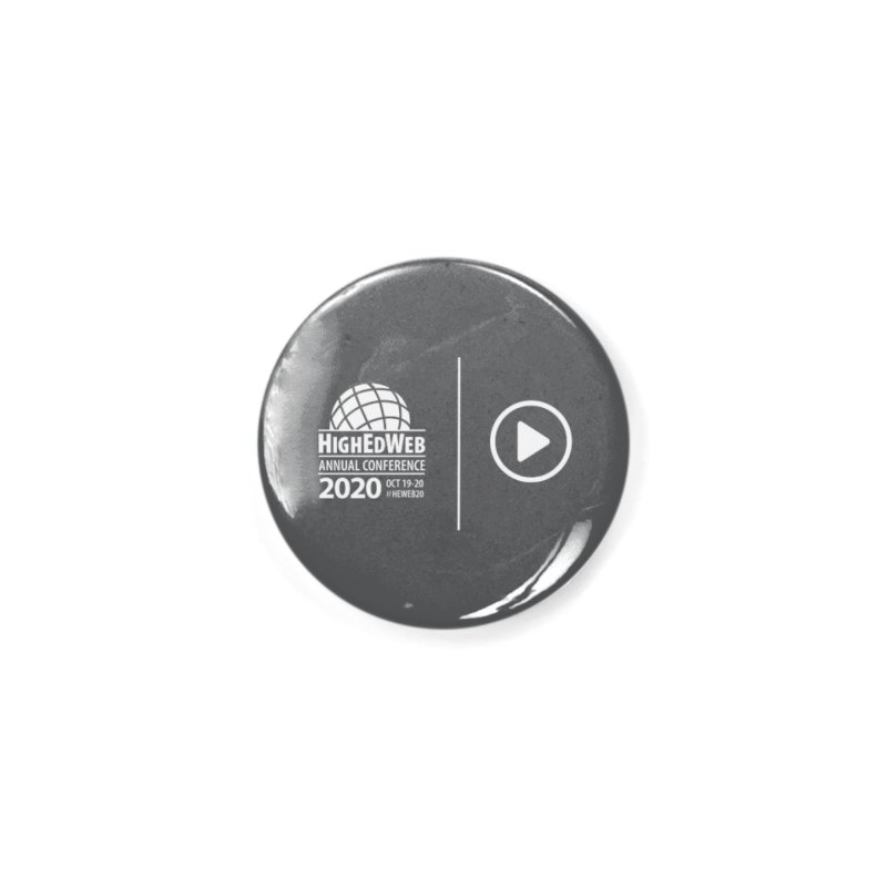 HighEdWeb 2020 Annual Conference — Reversed Play Logo Accessories Button by HighEdWeb Apparel and Accessories
