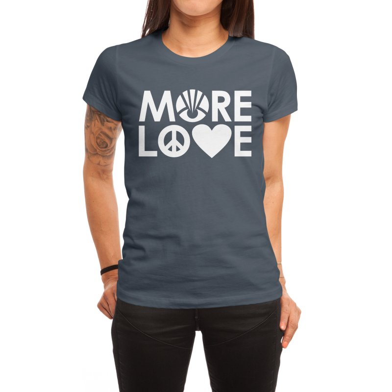 MORE LOVE Women's T-Shirt by Highly Irie Future Inc