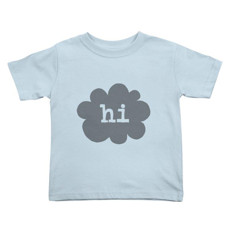 Cloud Hi (Smoke) Kids Toddler T-Shirt by Hi Hello Greetings