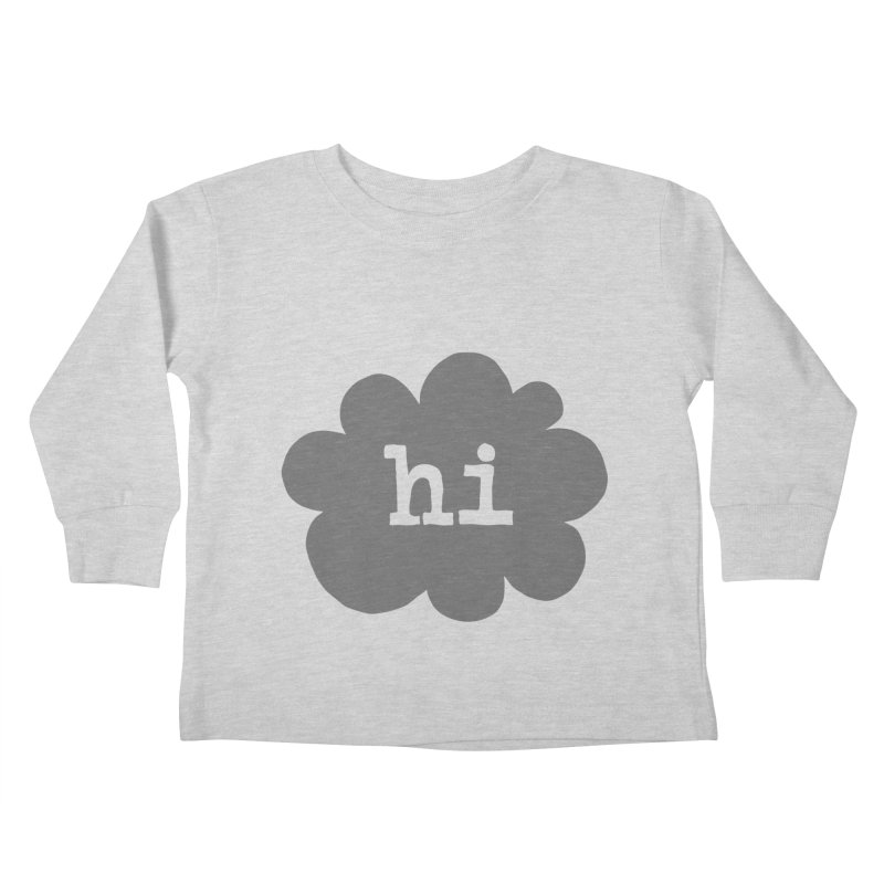 Cloud Hi (Smoke) Kids Toddler Longsleeve T-Shirt by Hi Hello Greetings