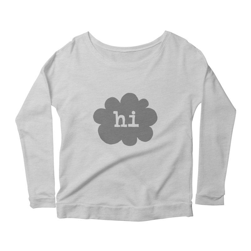 Cloud Hi (Smoke) Women's Scoop Neck Longsleeve T-Shirt by Hi Hello Greetings