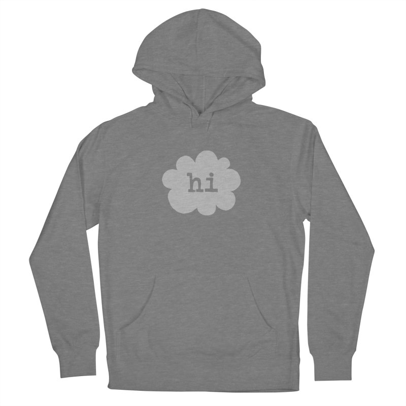 Cloud Hi (Fog) Women's Pullover Hoody by Hi Hello Greetings