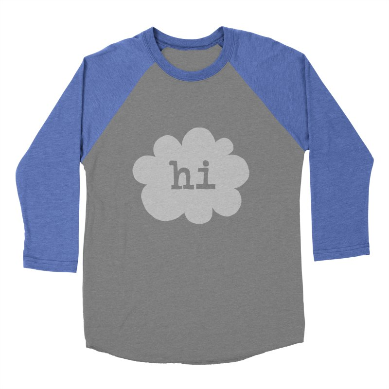 Cloud Hi (Fog) Women's Baseball Triblend Longsleeve T-Shirt by Hi Hello Greetings