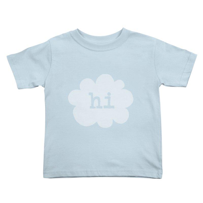 Cloud Hi (Fog) Kids Toddler T-Shirt by Hi Hello Greetings