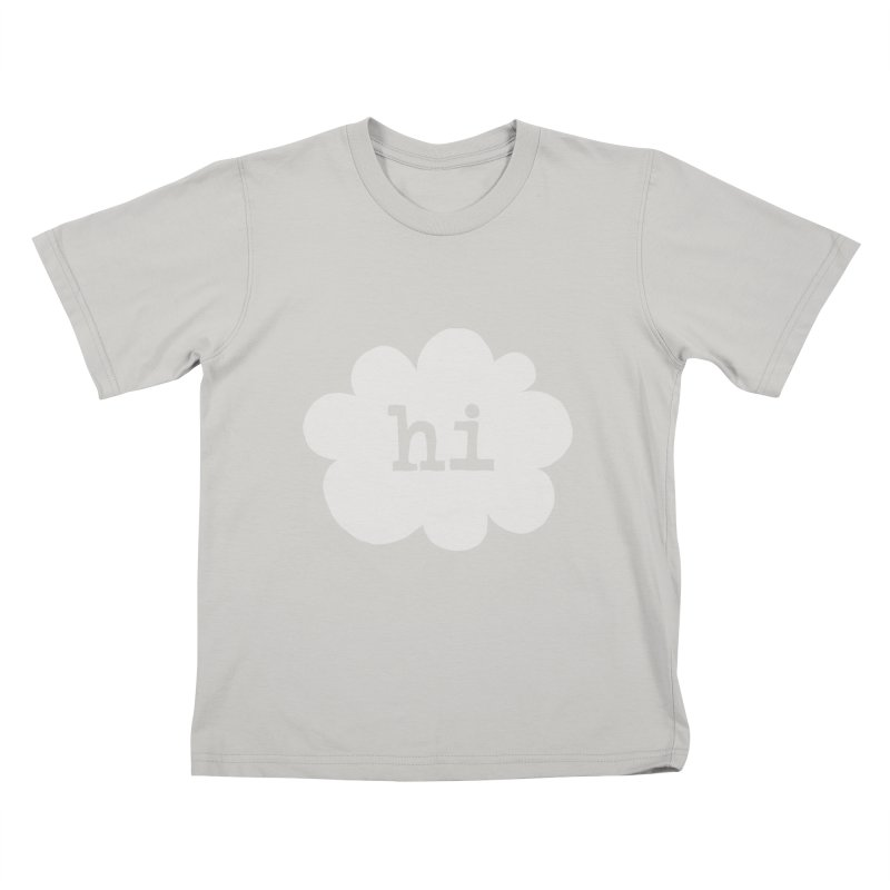 Cloud Hi (Fog) Kids T-Shirt by Hi Hello Greetings
