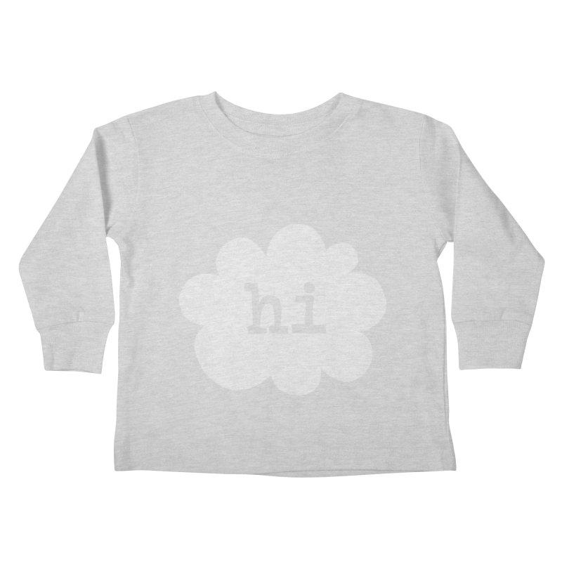 Cloud Hi (Fog) Kids Toddler Longsleeve T-Shirt by Hi Hello Greetings