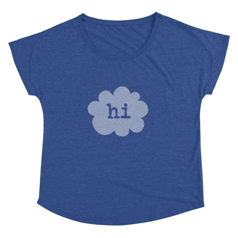 Cloud Hi (Fog) Women's Dolman Scoop Neck by Hi Hello Greetings
