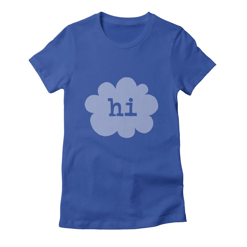 Cloud Hi (Fog) Women's Fitted T-Shirt by Hi Hello Greetings