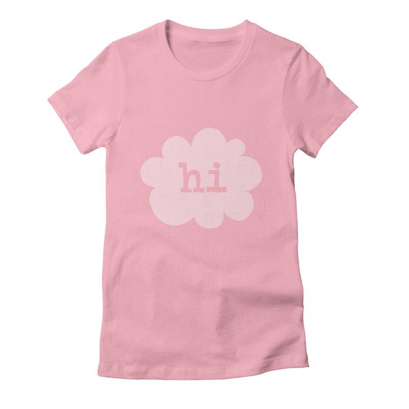 Cloud Hi (Fog) Women's Fitted T-Shirt by Hi Hello Greetings
