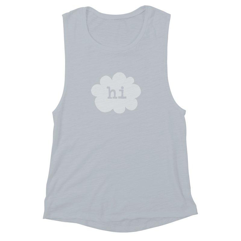 Cloud Hi (Fog) Women's Muscle Tank by Hi Hello Greetings