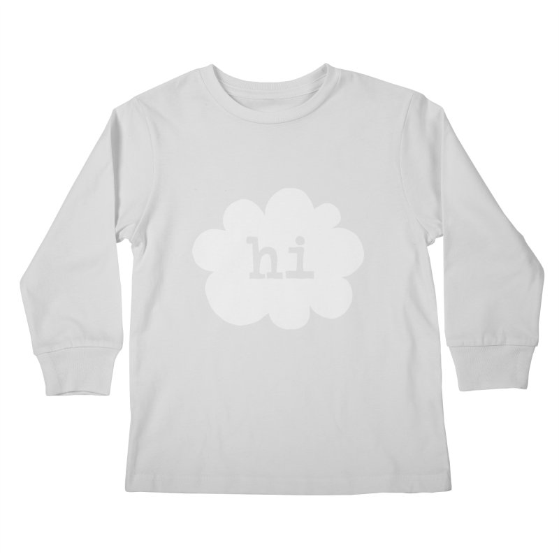 Cloud Hi (Fog) Kids Longsleeve T-Shirt by Hi Hello Greetings