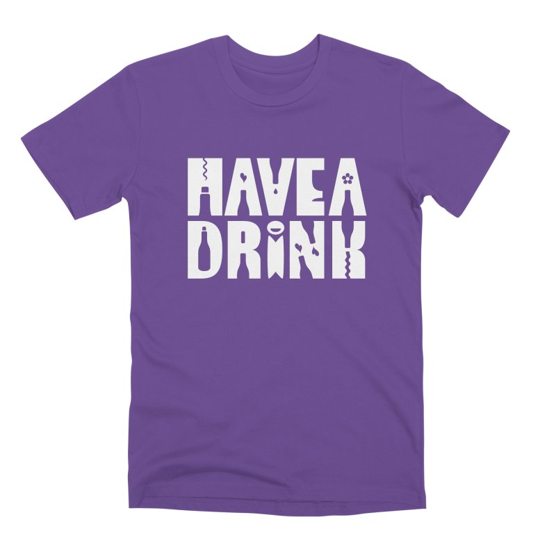 Have a Drink Men's Premium T-Shirt by Hi Hello Greetings