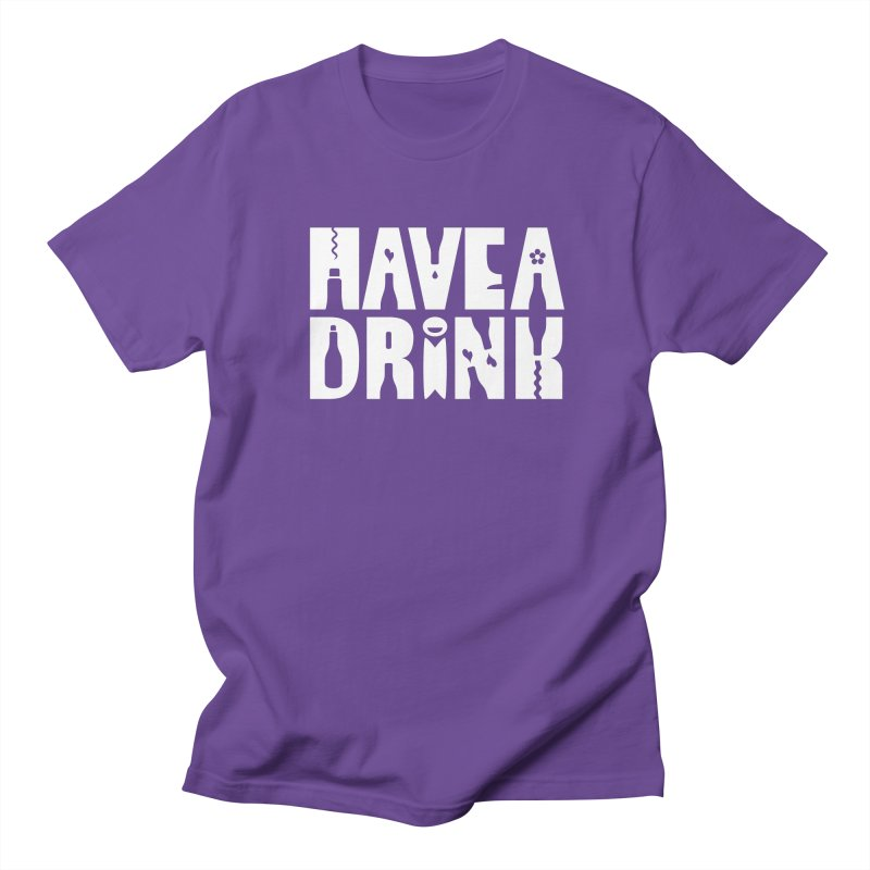 Have a Drink in Women's Regular Unisex T-Shirt Purple by Hi Hello Greetings
