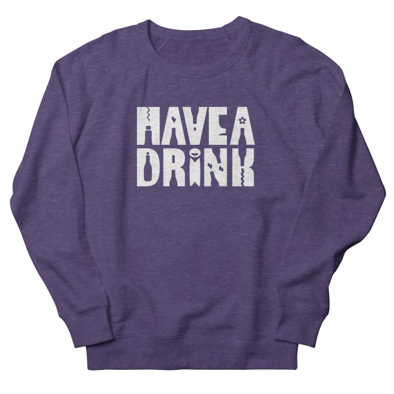 Have a Drink Women's Sweatshirt by Hi Hello Greetings