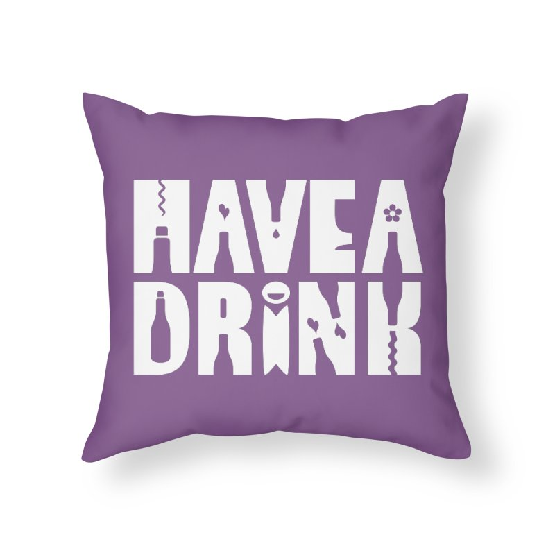 Have a Drink in Throw Pillow by Hi Hello Greetings
