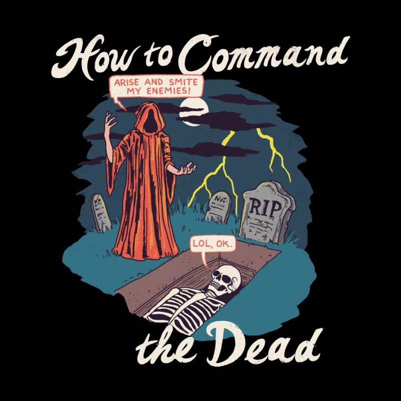 How To Command The Dead by Hillary White
