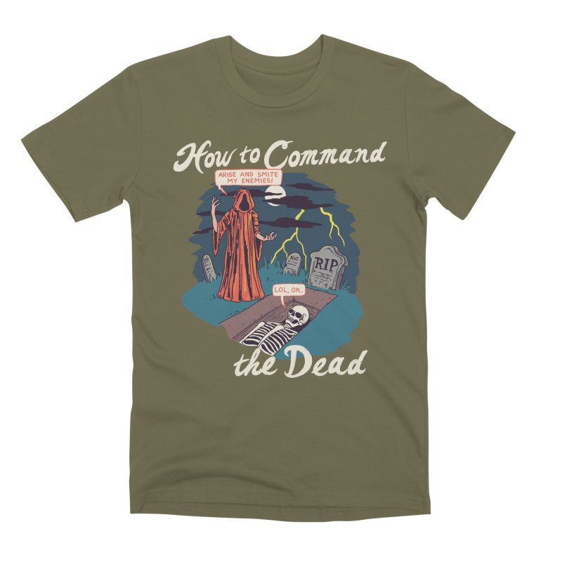 How To Command The Dead Men's Premium T-Shirt by Hillary White