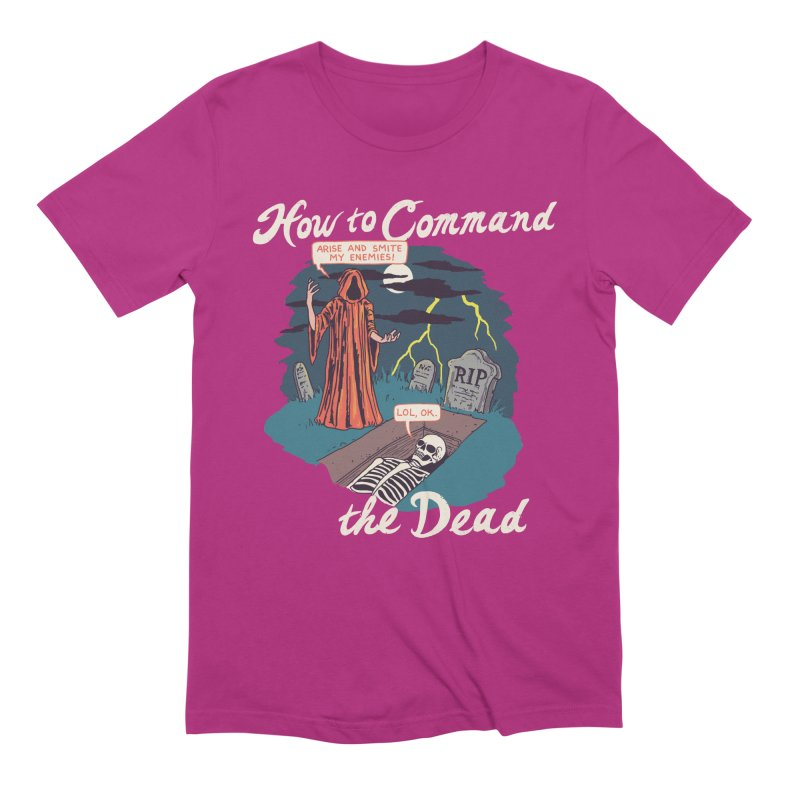 How To Command The Dead Men's Extra Soft T-Shirt by Hillary White
