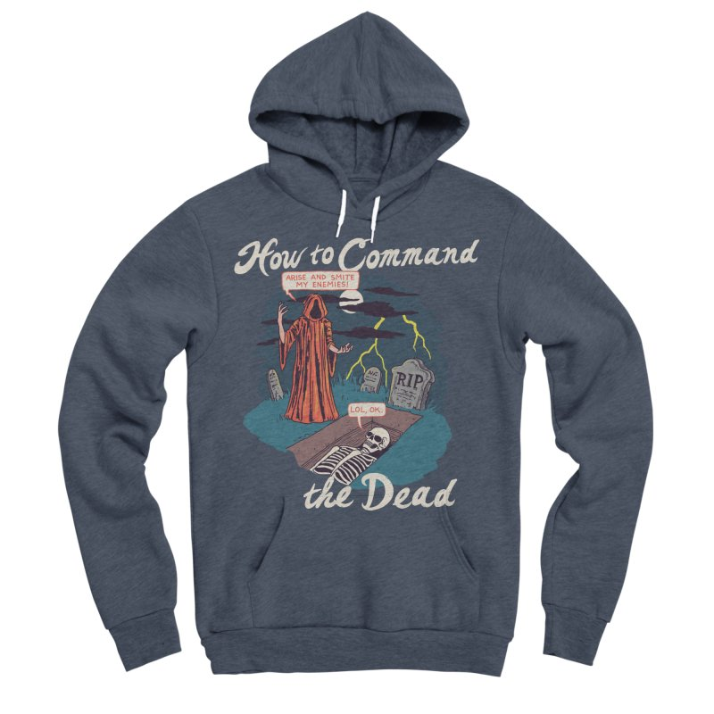 How To Command The Dead Men's Sponge Fleece Pullover Hoody by Hillary White