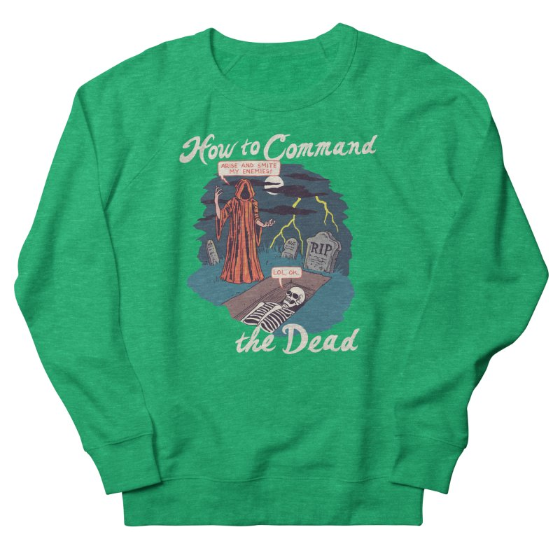 How To Command The Dead Women's French Terry Sweatshirt by Hillary White