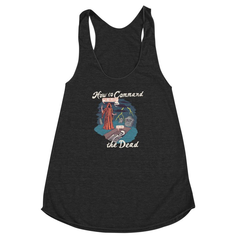 How To Command The Dead Women's Racerback Triblend Tank by Hillary White