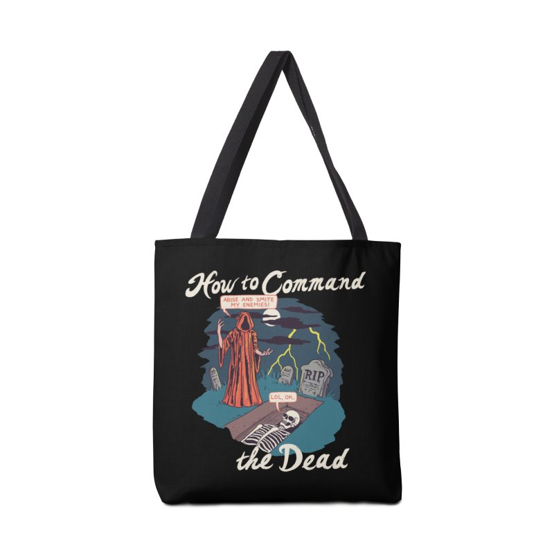 How To Command The Dead Accessories Tote Bag Bag by Hillary White