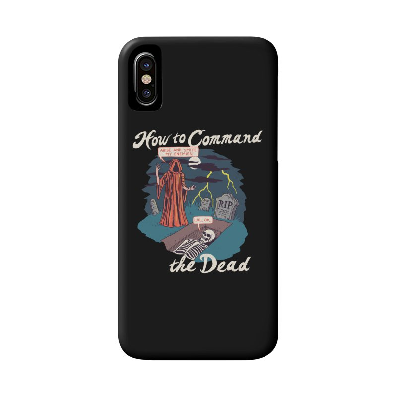 How To Command The Dead Accessories Phone Case by Hillary White