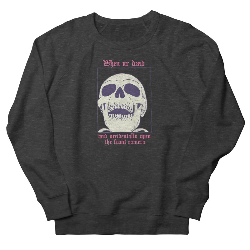 AcciDEADtal Selfie Women's French Terry Sweatshirt by Hillary White