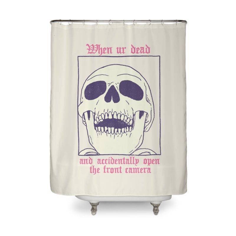 AcciDEADtal Selfie Home Shower Curtain by Hillary White
