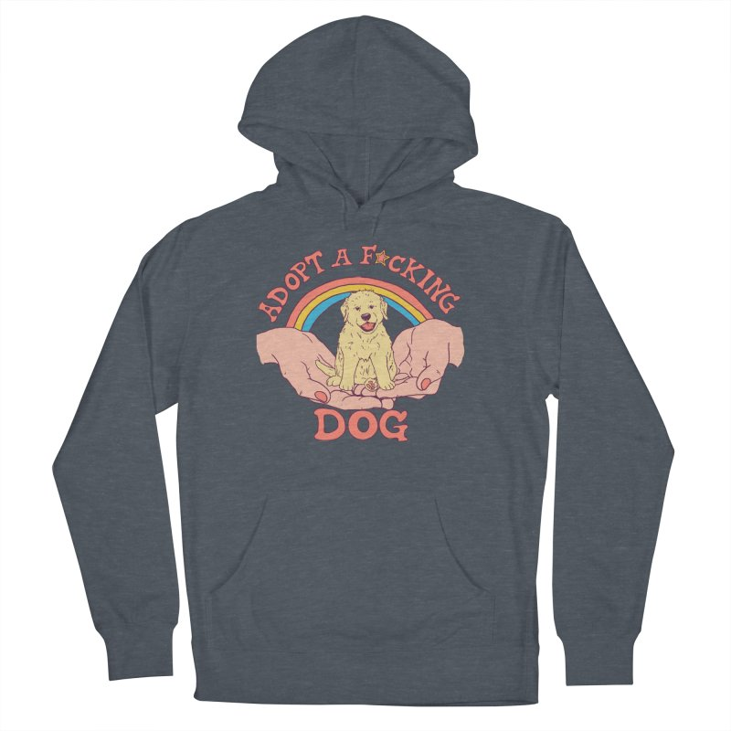 Adopt A F*cking Dog Men's French Terry Pullover Hoody by Hillary White