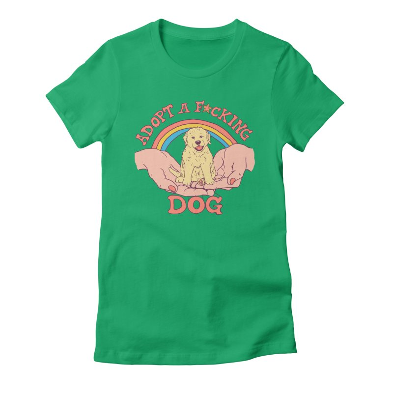 Adopt A F*cking Dog Women's Fitted T-Shirt by Hillary White