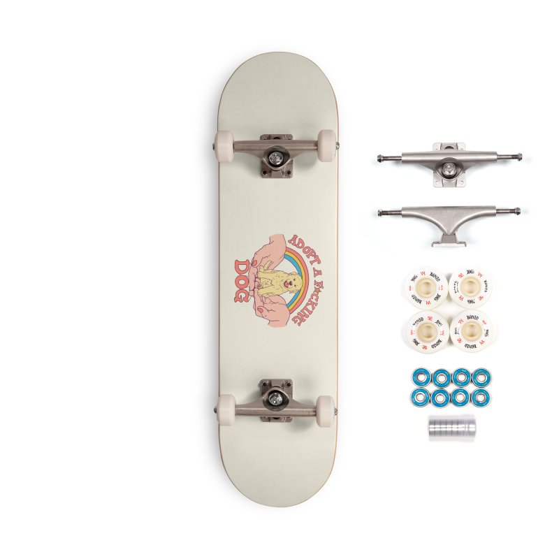Adopt A F*cking Dog Accessories Complete - Premium Skateboard by Hillary White
