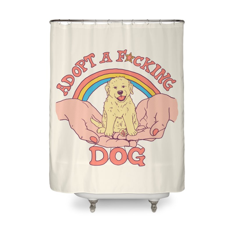 Adopt A F*cking Dog Home Shower Curtain by Hillary White
