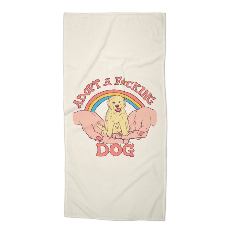 Adopt A F*cking Dog Accessories Beach Towel by Hillary White