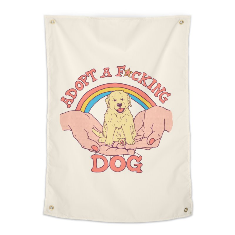 Adopt A F*cking Dog Home Tapestry by Hillary White