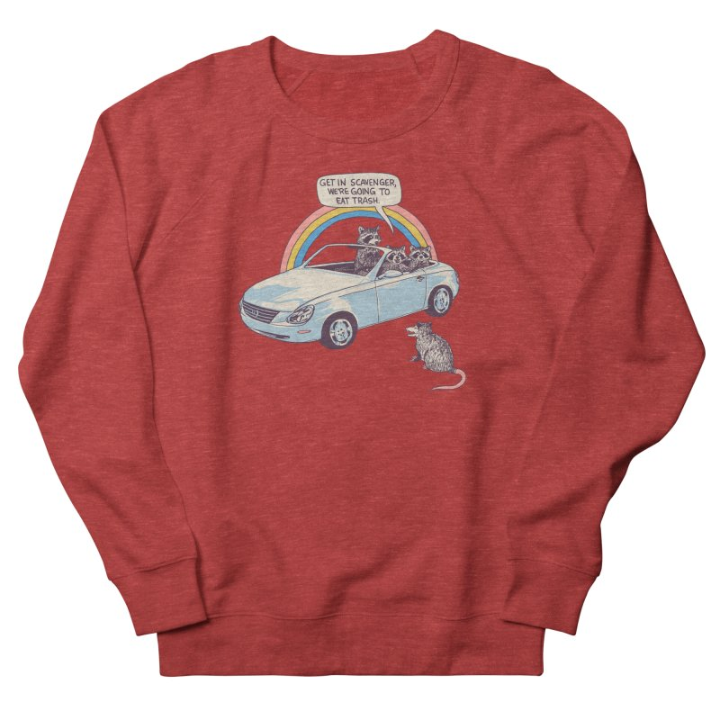 Get In Scavenger Women's French Terry Sweatshirt by Hillary White