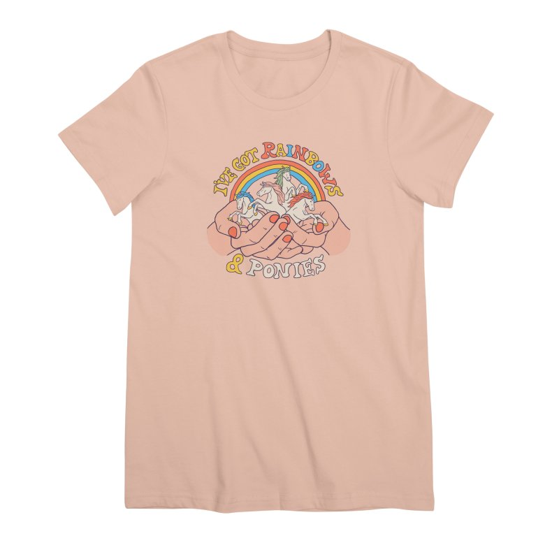 I've Got Rainbows And Ponies Women's Premium T-Shirt by Hillary White