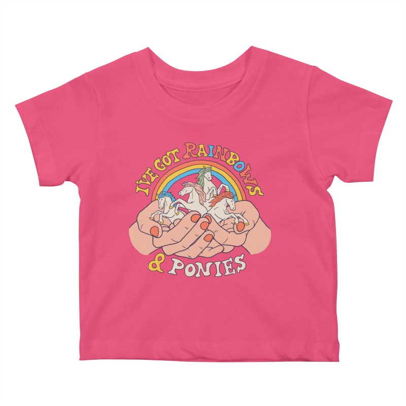 I've Got Rainbows And Ponies Kids Baby T-Shirt by Hillary White