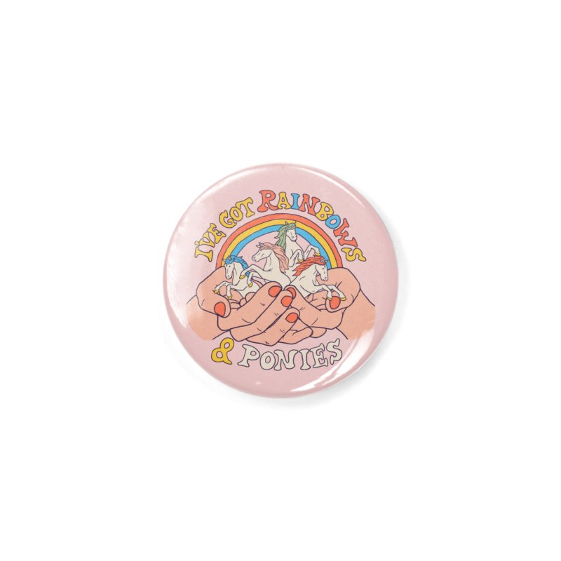 I've Got Rainbows And Ponies Accessories Button by Hillary White