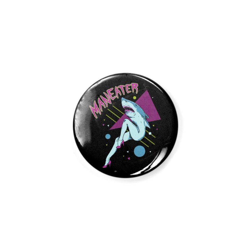 Maneater Accessories Button by Hillary White