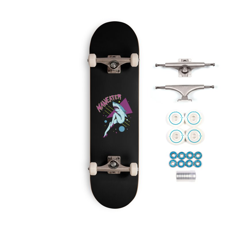Maneater Accessories Complete - Basic Skateboard by Hillary White