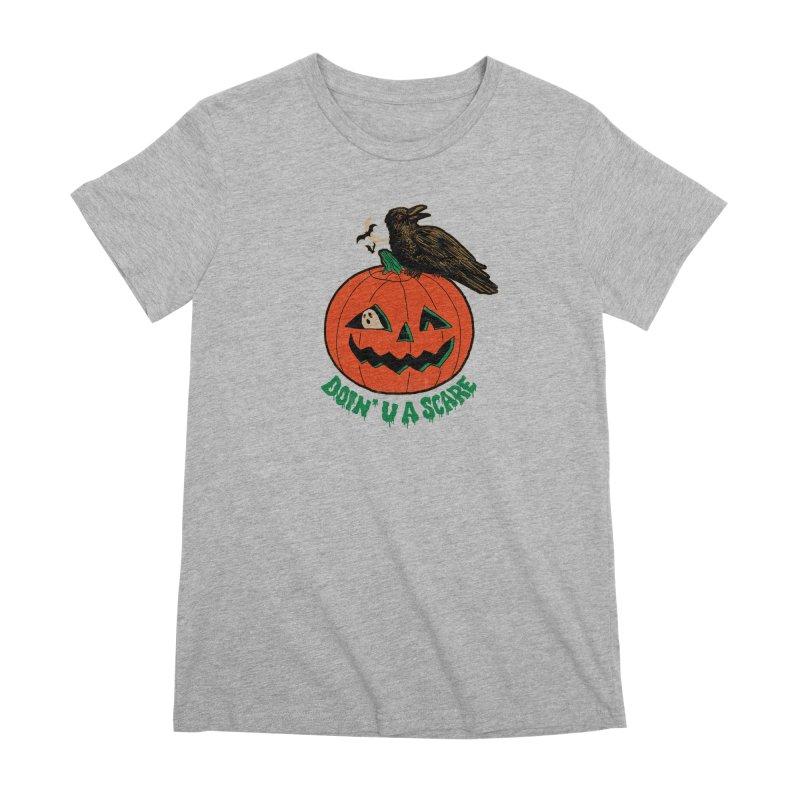 Doin' U A Scare Women's Premium T-Shirt by Hillary White