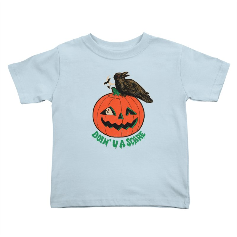 Doin' U A Scare Kids Toddler T-Shirt by Hillary White