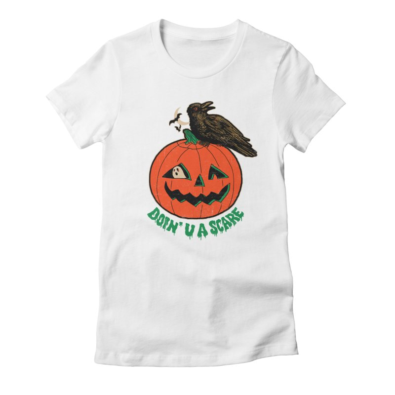 Doin' U A Scare Women's Fitted T-Shirt by Hillary White