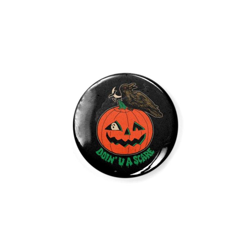 Doin' U A Scare Accessories Button by Hillary White