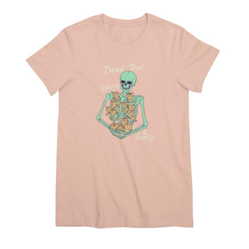 Dead But Warm & Fuzzy Women's Premium T-Shirt by Hillary White