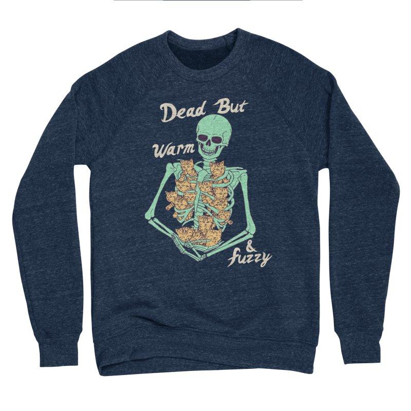 Dead But Warm & Fuzzy Men's Sponge Fleece Sweatshirt by Hillary White