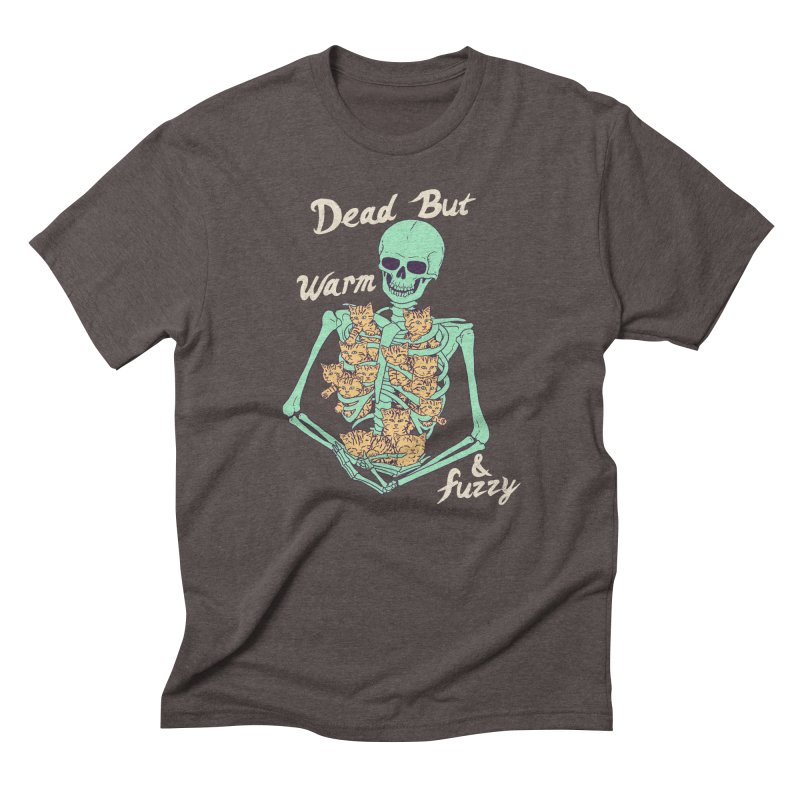 Dead But Warm & Fuzzy Men's Triblend T-Shirt by Hillary White