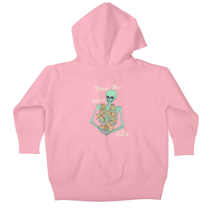 Dead But Warm & Fuzzy Kids Baby Zip-Up Hoody by Hillary White